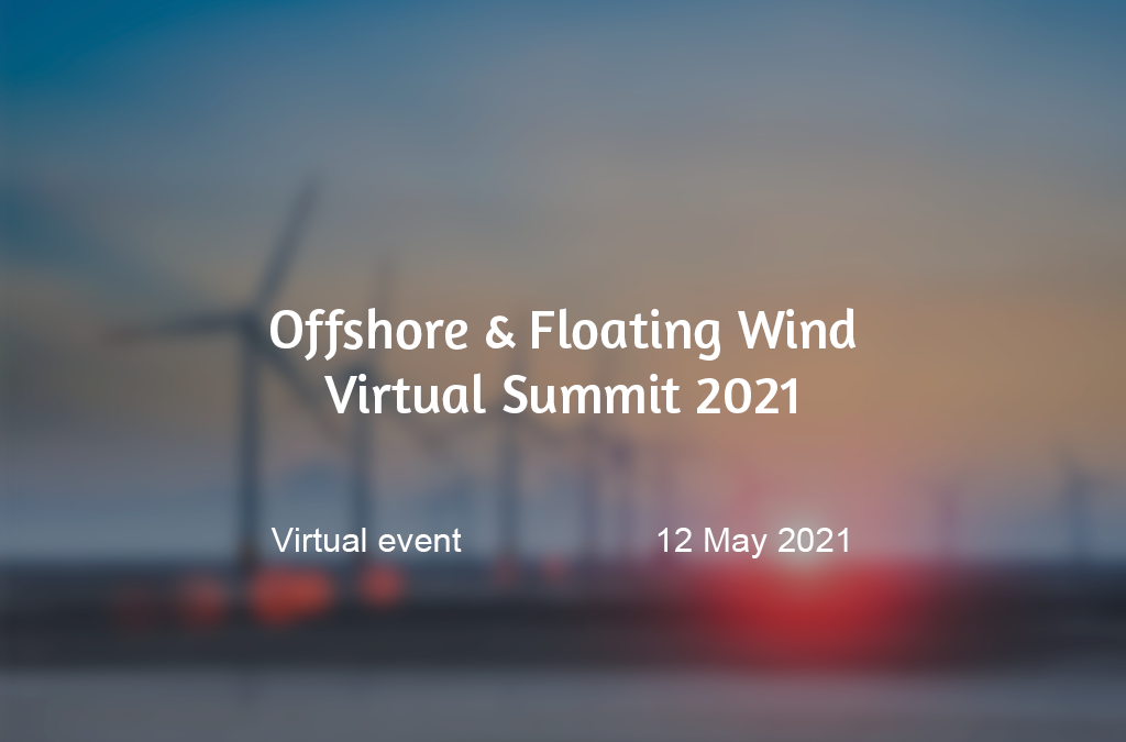 Offshore & Floating Wind Virtual Summit 2021